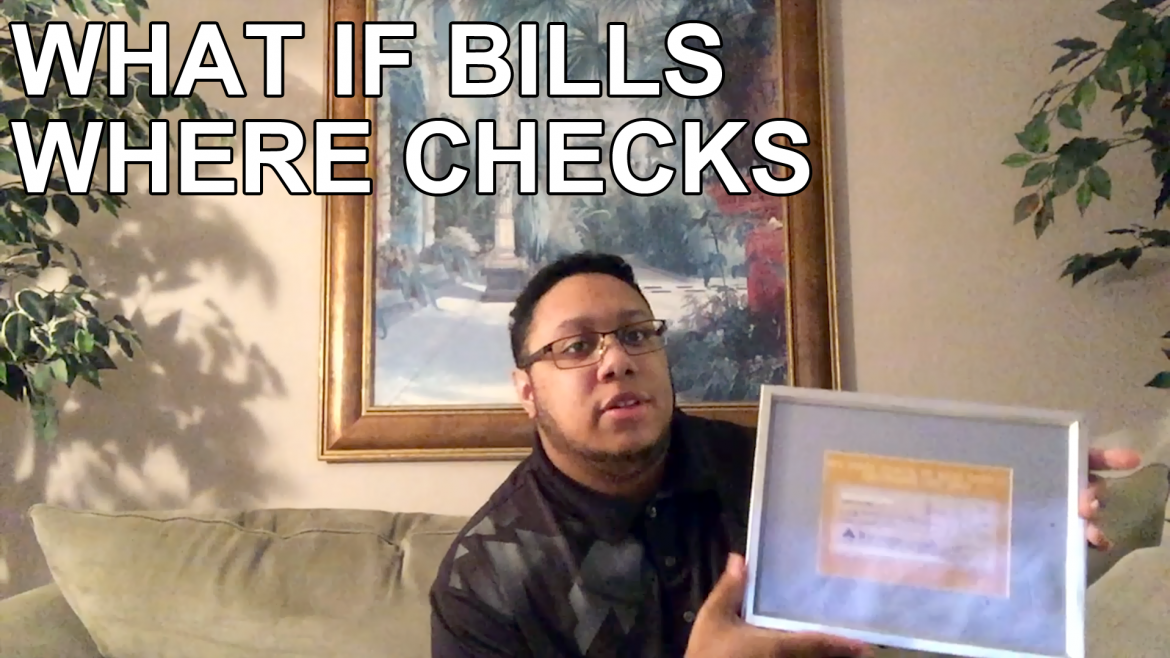 What If Bills Were Checks